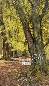 Me Voici Forêt - Jean Pierre Denis