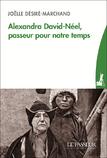 """""""Alexandra David-Néel, passeur pour notre temps"""" de Joëlle Désiré-Marchand"""