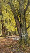 """""""Me voici forêt"""" de Jean-Pierre Denis"""