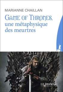 """""""Game of Thrones, une métaphysique des meutres"""", de Marianne Chaillan"""