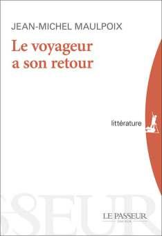 """""""Le Voyageur à son retour"""", de Jean-Michel Maulpoix"""