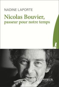 """""""Nicolas Bouvier, passeur pour notre temps"""" de Nadine Laporte"""