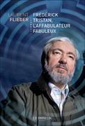 """""""Frédérick Tristan, l'affabulateur fabuleux"""" de Laurent Flieder"""