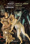 """""""Dans le jardin obscur"""" d'Alain Duault et Monique W. Labidoire"""