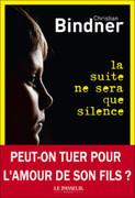 """La suite ne sera que silence"" de Christian Bindner"