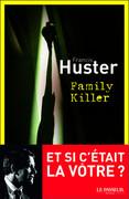 """Family Killer"" de Francis Huster"