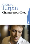 """Chanter pour Dieu"" de Grégory Turpin"