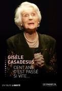 """""""Cent ans, c'est passé si vite..."""" de Gisèle Casadesus"""