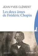 """""""Les deux âmes de Frédéric Chopin"""" de Jean-Yves Clément"""