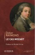 """""""Le Cas Mozart"""" de Didier Raymond"""