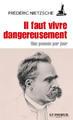 """""""Il faut vivre dangereusement"""" de Frédéric Nietzsche"""