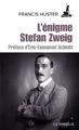"""L'Enigme Stefan Zweig"" de Francis Huster"