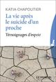 """""""La vie après le suicide d'un proche"""""""