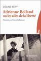 """""""Adrienne Bolland ou les ailes de la liberté"""" de Coline Béry"""