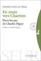 """""""En route vers Chartres - Dans les pas de Charles Péguy"""" de Pierre-Yves Le Priol"""