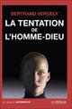 """""""La Tentation de l'homme-Dieu"""" de Bertrand Vergely"""