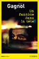 """""""Un fantôme dans la tête"""" d'Alain Gagnol"""