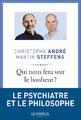 """""""Qui nous fera voir le bonheur ?"""" de Christophe André et Martin Steffens"""