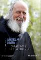 """""""Oser la vie et la liberté"""" d'Anselm Grün"""