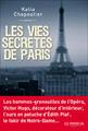 """""""Les Vies secrètes de Paris"""" de Katia Chapoutier"""