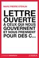 """""""Lettre ouverte à ceux qui nous gouvernent et nous prennent pour des c..."""" de Marc Pierre Stehlin"""