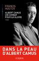 """""""Albert Camus, un combat pour la gloire"""" de Francis Huster"""