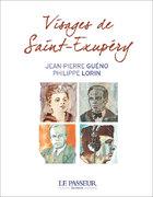 """""""Visages de Saint-Exupéry"""" de Jean-Pierre Guéno et Philippe Lorin"""