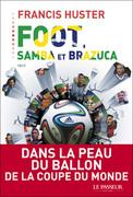 """Foot, Samba et Brazuca"" de Francis Huster"